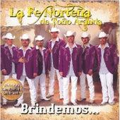 Brindemos... by La Fe Norteña de Toño Aranda