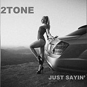 Just Saying by 2-Tone
