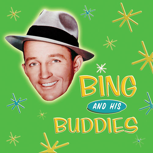Bing and His Buddies by Bing Crosby