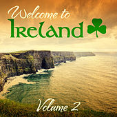 Welcome to Ireland, Vol. 2 (Special Extended Remastered Edition) by Various Artists