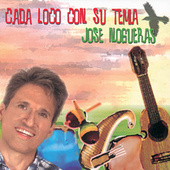 Cada Loco Con Su Tema by Jose Nogueras