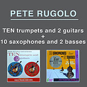 Ten Trumpets and Two Guitars + Ten Saxophones and Two Basses by Pete Rugolo