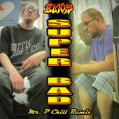 Super Bad (Mr. P Chill Remix) by B.U.N.K.S.