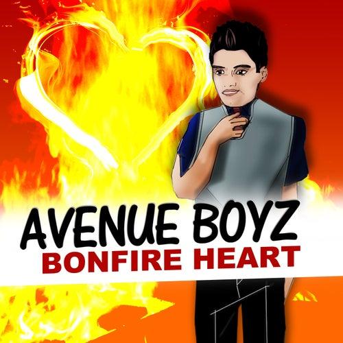 Bonfire Heart by Avenue Boyz