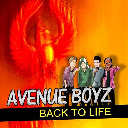 Back to Life by Avenue Boyz