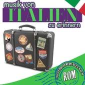 Souvenir an meine Reise nach Rom. Musik von Italien zu erinnern by Various Artists