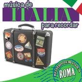 Recuerdo de Mi Viaje a Roma. Música de Italia para Recordar by Various Artists