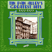 Tin Pan Alley's Greatest Hits, 1922-1929 by Various Artists