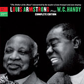 Louis Armstrong Plays W.C. Handy. Complete Edition (Bonus Track Version) by Louis Armstrong