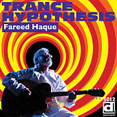 Trance Hypothesis by Fareed Haque