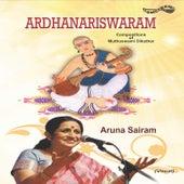 Ardhanariswaram by Aruna Sairam