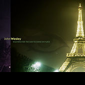 Waiting for the Sun to Shine in Paris (Live) by John Wesley