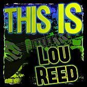 This Is Lou Reed (Live) by Lou Reed