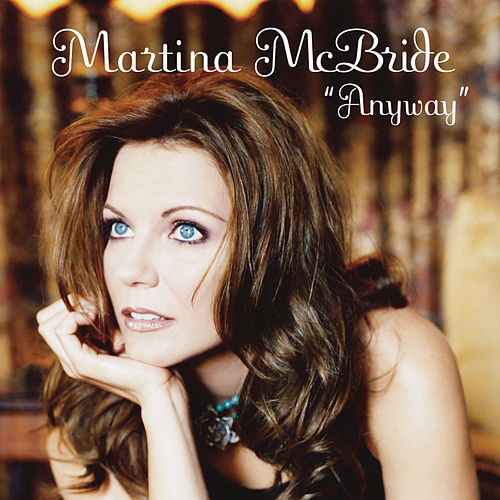 Anyway by Martina McBride