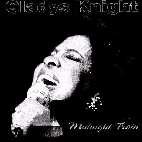 Midnight Train by Gladys Knight