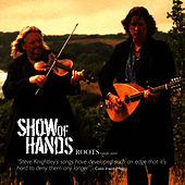 Roots - Single Mix by Show of Hands