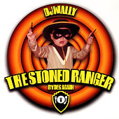 The Stoned Ranger Rides Again by DJ Wally