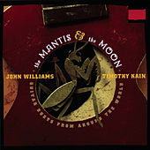 The Mantis and the Moon - International Repertoire for Two Guitars by John Williams