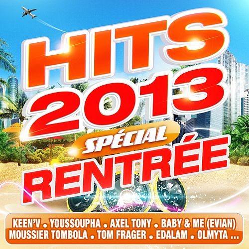 Hits 2013 - Special rentrée by Various Artists