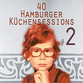 40 Hamburger Küchensessions, Vol. 2 by Various Artists