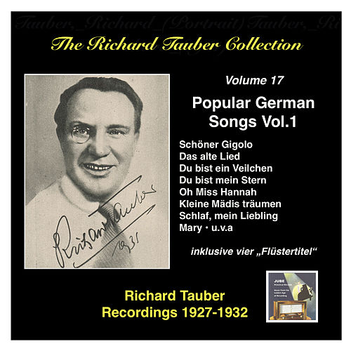 The Richard Tauber Collection, Vol. 17: Popular German Songs, Vol.1 (Recordings 1927 - 1932) by Richard Tauber