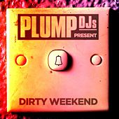 Plump DJs Present: Dirty Weekend von Various Artists