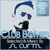 Club Bombs 05 (Selected & Mixed By Sl Curtiz) by Various Artists