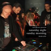 Autokratz Present Saturday Night, Sunday Morning (Parts 1 & 2) by Various Artists