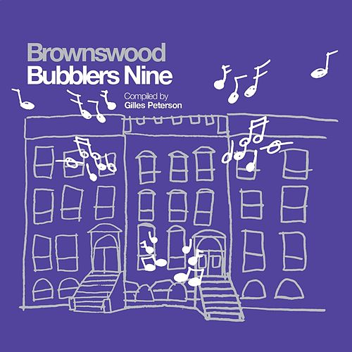 Gilles Peterson Presents Brownswood Bubblers Nine by Various Artists