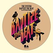 Baptize the Beat (The Remixes) [feat. Mic Murphy David Frank] by The System