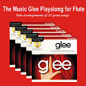 The Music Glee Playalong for Flute by Glee Club
