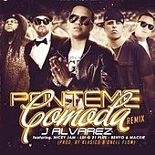 Ponteme Comoda Remix (feat. Mackie Ranks, Benyo El Multi, Nicky Jam & Lui-G 21 Plus) by J. Alvarez