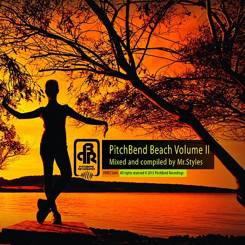 PitchBend Beach, Vol. 2 (Mixed and Compiled by Mr. Styles) by Various Artists