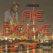 Fie Dope by Savage