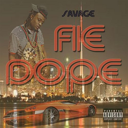 Fie Dope by Savage