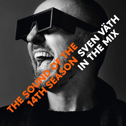 Sven Väth in the Mix - The Sound Of The Fourteenth Season by Sven Väth