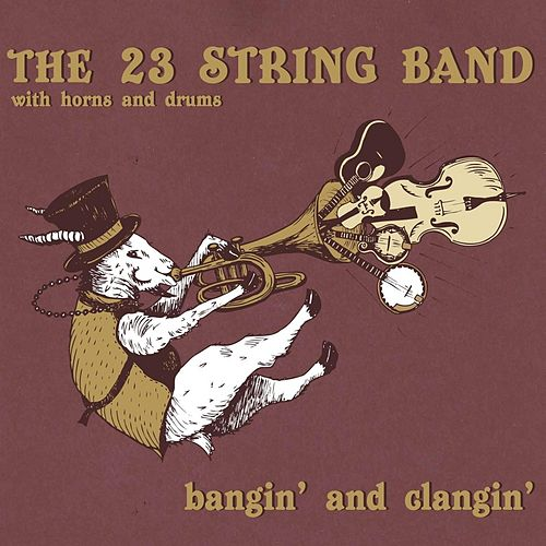 Bangin' and Clangin' by The 23 String Band