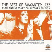 The Best Of Maxanter Jazz (15th Anniversary Collector Edition) by Various Artists