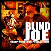 Whiskey, Wine, Beer, Pot, Pills and Cocaine by Blind Joe Taggart