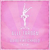 Alle Farben meets Rainer Weichhold EP by Various Artists