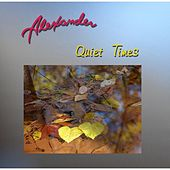 Quiet Times by Alexander