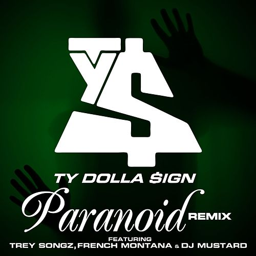 Paranoid (Remix) by Ty Dolla $ign