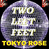 Two Left Feet by Tokyo Rose