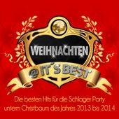 Weihnachten @ it's Best - Die besten Hits für die Schlager Party unterm Christbaum des Jahres 2013 bis 2014 by Various Artists