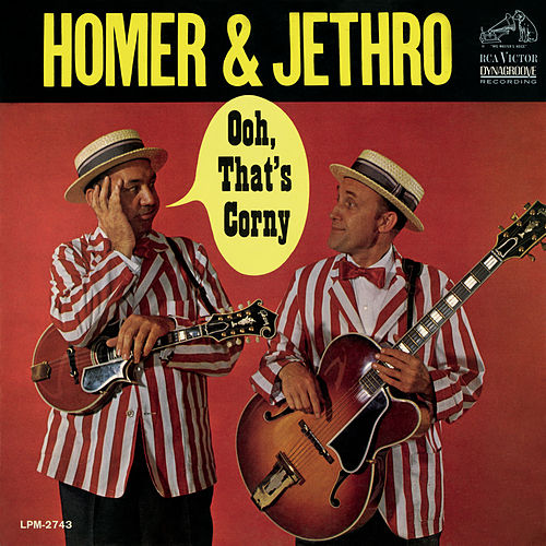 Ooh, That's Corny by Homer and Jethro