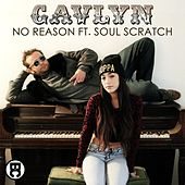 No Reason (feat. Soul Scratch) by Gavlyn