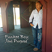 Soul Purpose by Funkee Boy