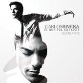 El Hubiera No Existe (Sesión en Vivo) by Carlos Rivera