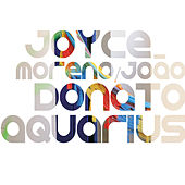 Aquarius by Joyce Moreno & João Donato