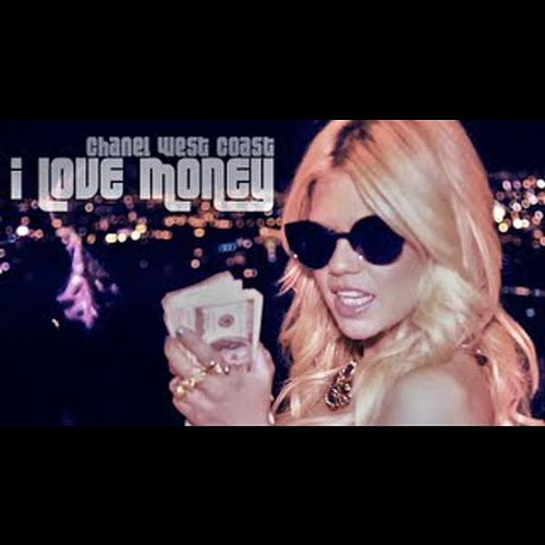 I Love Money by Chanel West Coast